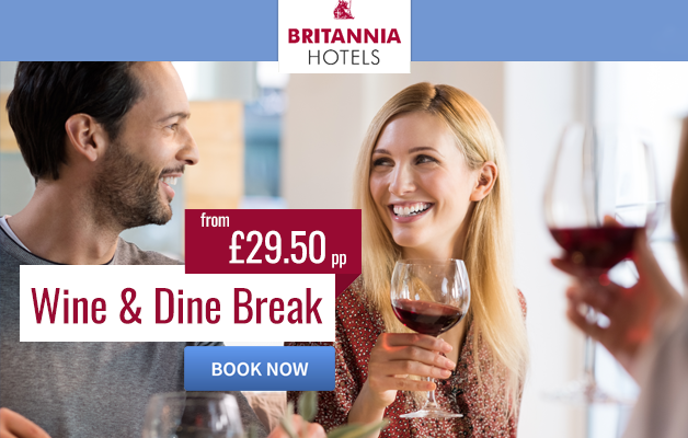 Britannia Hotels Wine & Dine Break from just £29.50!