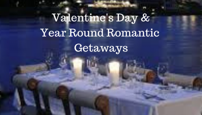 Valentine's Day and Year Round Romantic Getaways